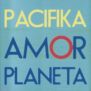Pacifika_Amor_Planeta