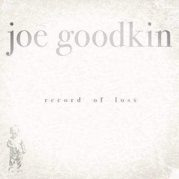 "Spins: Joe Goodkin's ""Record of Loss"""