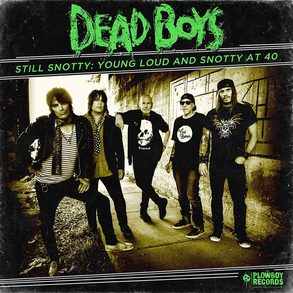 "Dead Boys ""Still Snotty: Young Loud and Snotty at 40"" album cover showing band in alley"