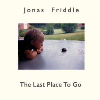"Lyrical Miracles: A Review of Jonas Friddle's ""The Last Place to Go"""