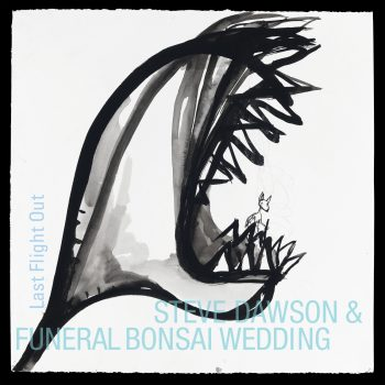 Stratospheric: A Review of Steve Dawson & Funeral Bonsai Wedding's Last Flight Out