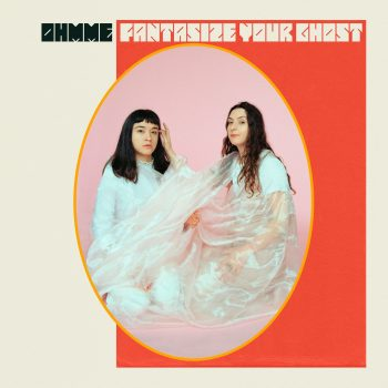 Kaleidoscopic: A Review of Ohmme's Fantasize Your Ghosts