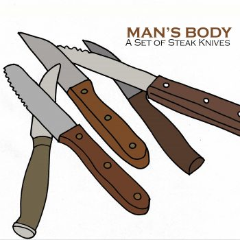 """A Worthy Prize: A Review of Man's Body's """"A Set of Steak Knives"""""""